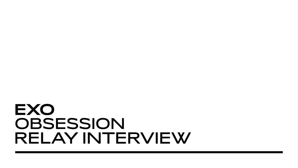 T Official Exo Obsession Mv Relay Interview Exo Exo